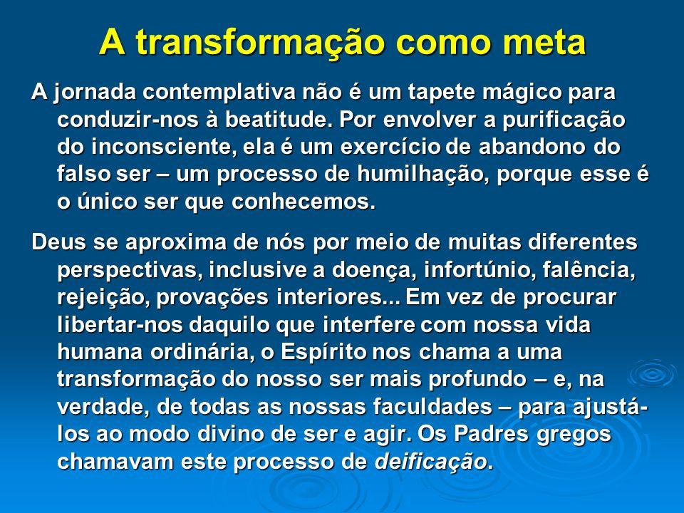 A transformação como meta