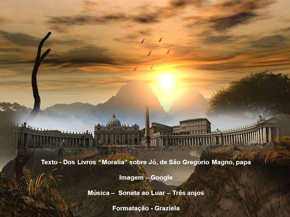Texto - Dos Livros Moralia sobre Jó, de São Gregório Magno, papa