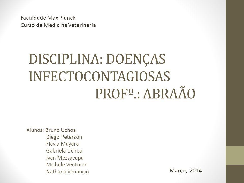 Disciplina: doenças infectocontagiosas Profº.: abraão