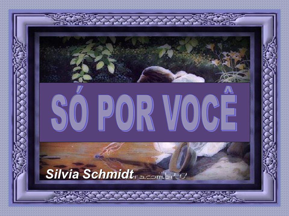 SÓ POR VOCÊ Silvia Schmidt