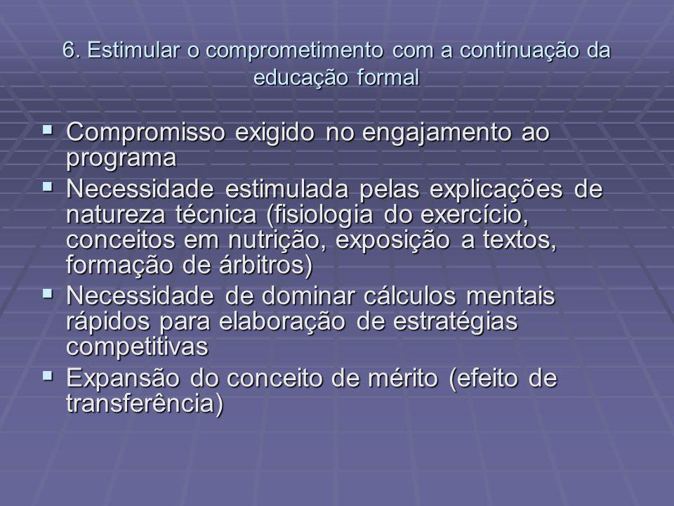 6. Estimular o comprometimento com a continuação da educação formal