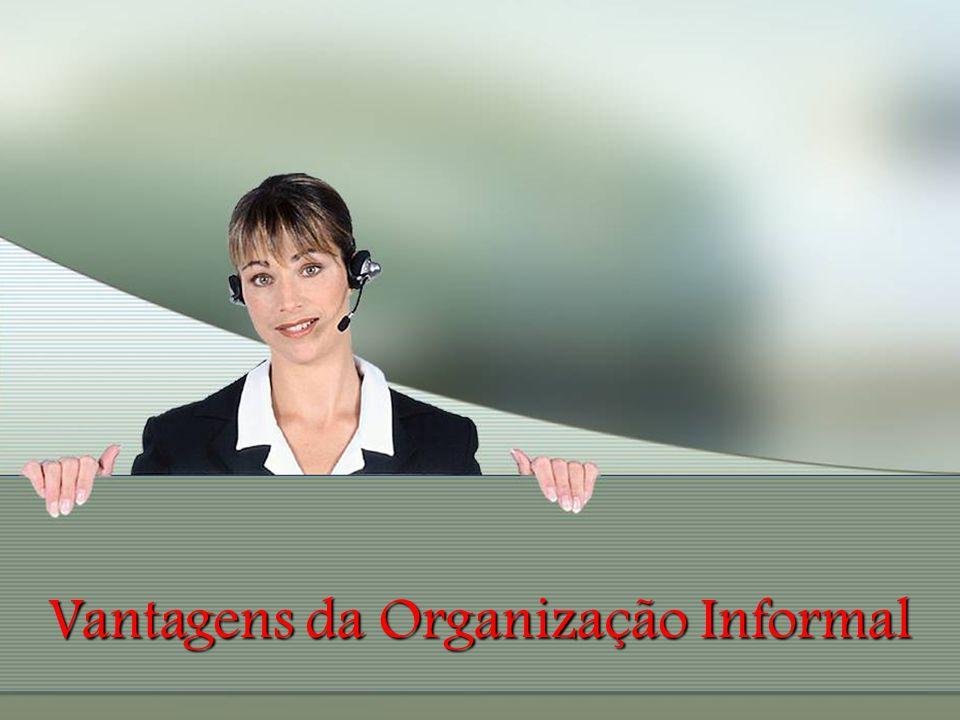 Vantagens da Organização Informal