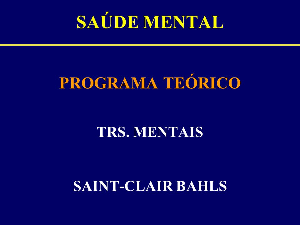 PROGRAMA TEÓRICO TRS. MENTAIS SAINT-CLAIR BAHLS
