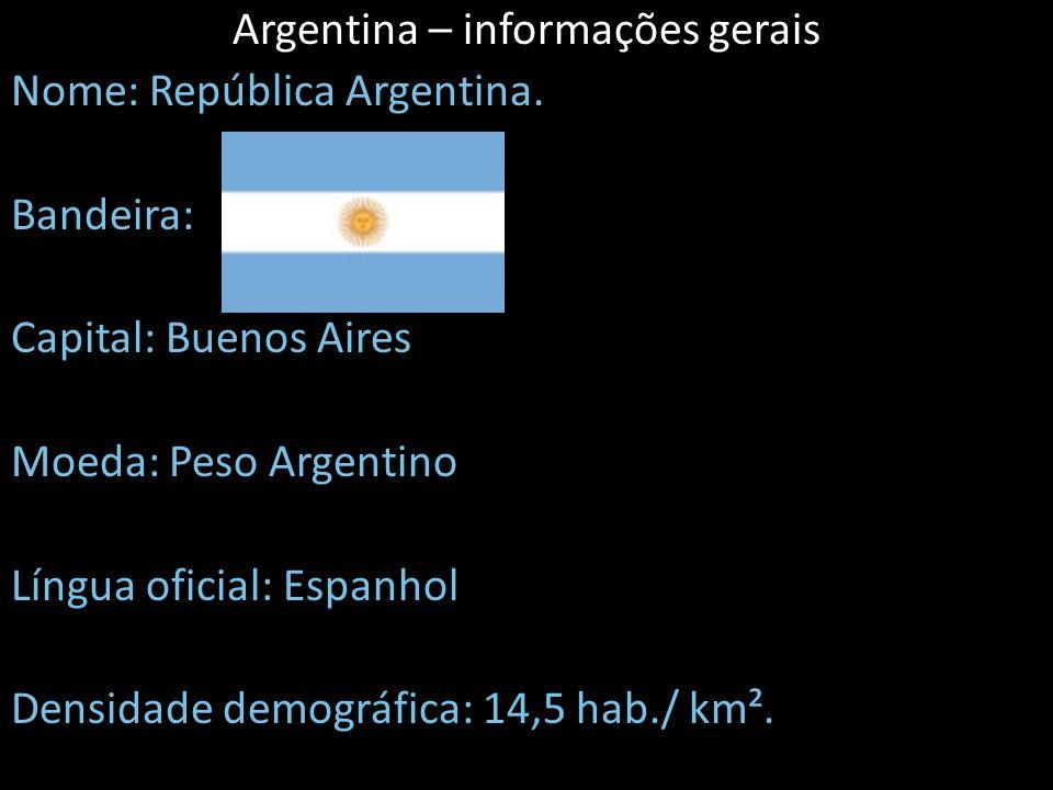 Argentina – informações gerais Nome: República Argentina