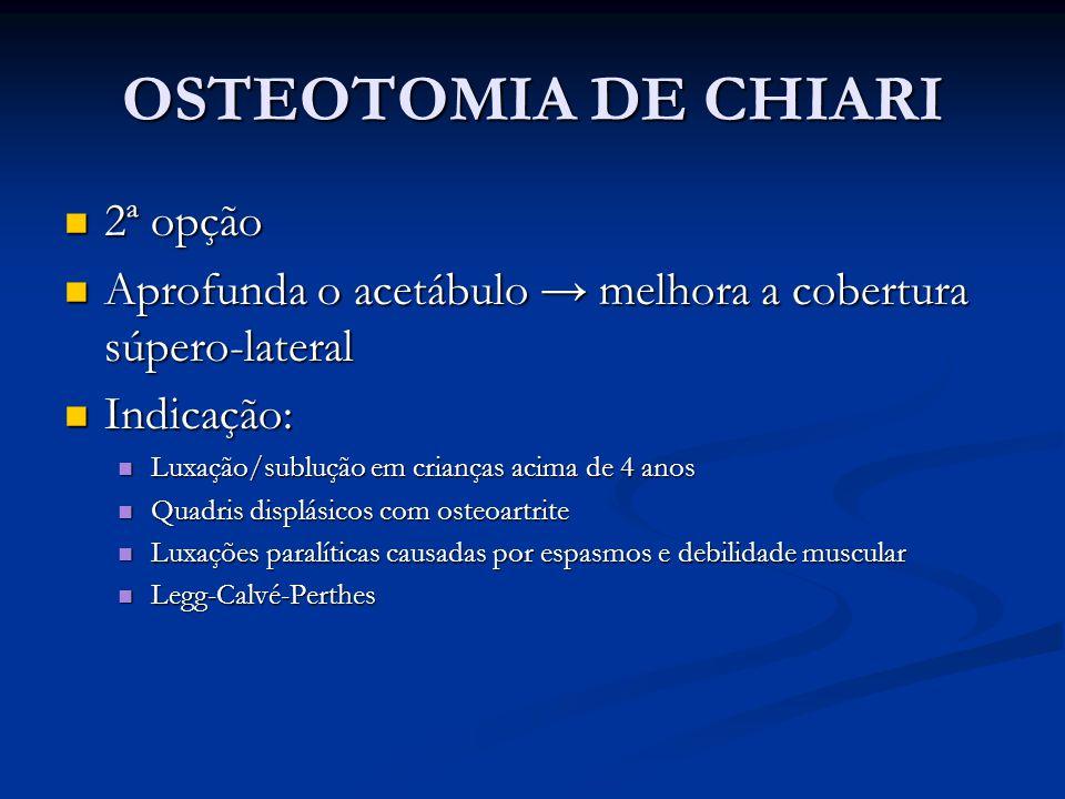 OSTEOTOMIA DE CHIARI 2ª opção