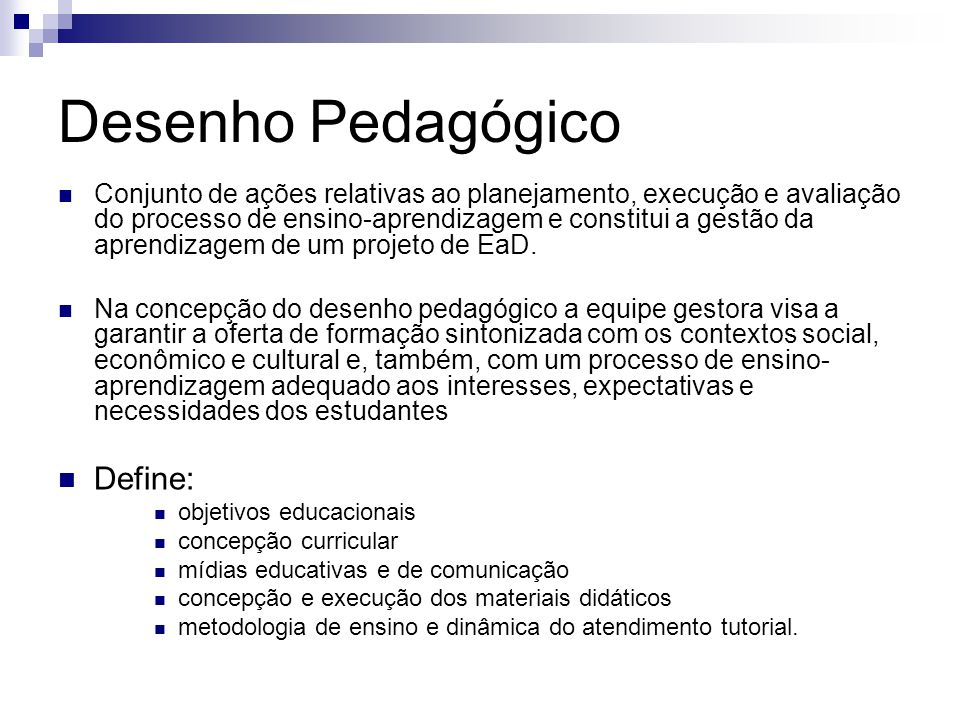 Desenho Pedagógico Define: