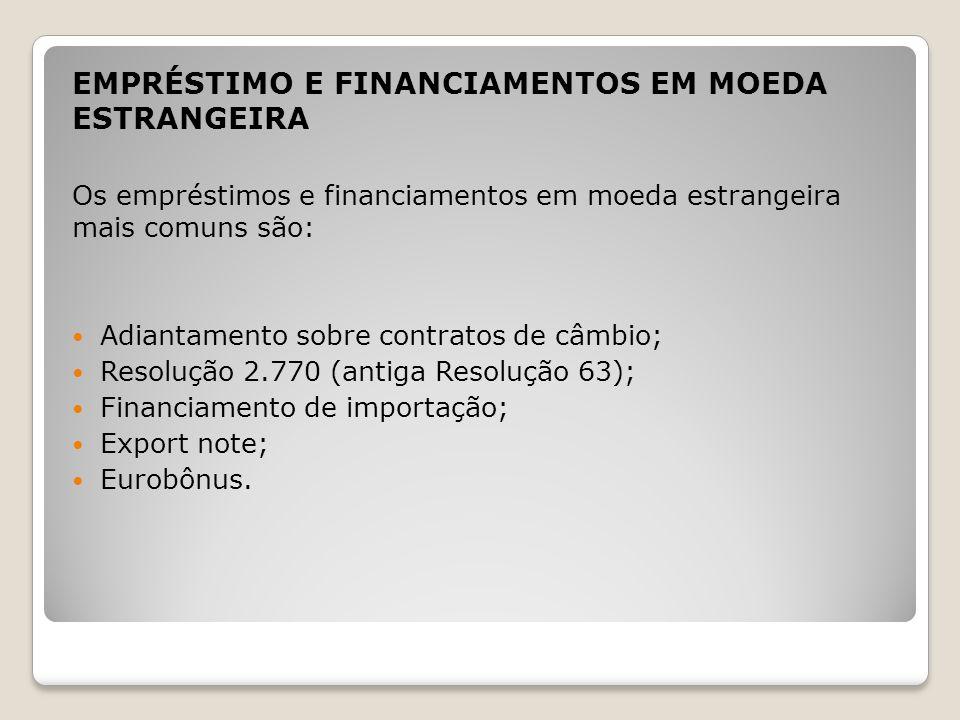 EMPRÉSTIMO E FINANCIAMENTOS EM MOEDA ESTRANGEIRA