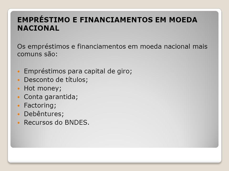 EMPRÉSTIMO E FINANCIAMENTOS EM MOEDA NACIONAL