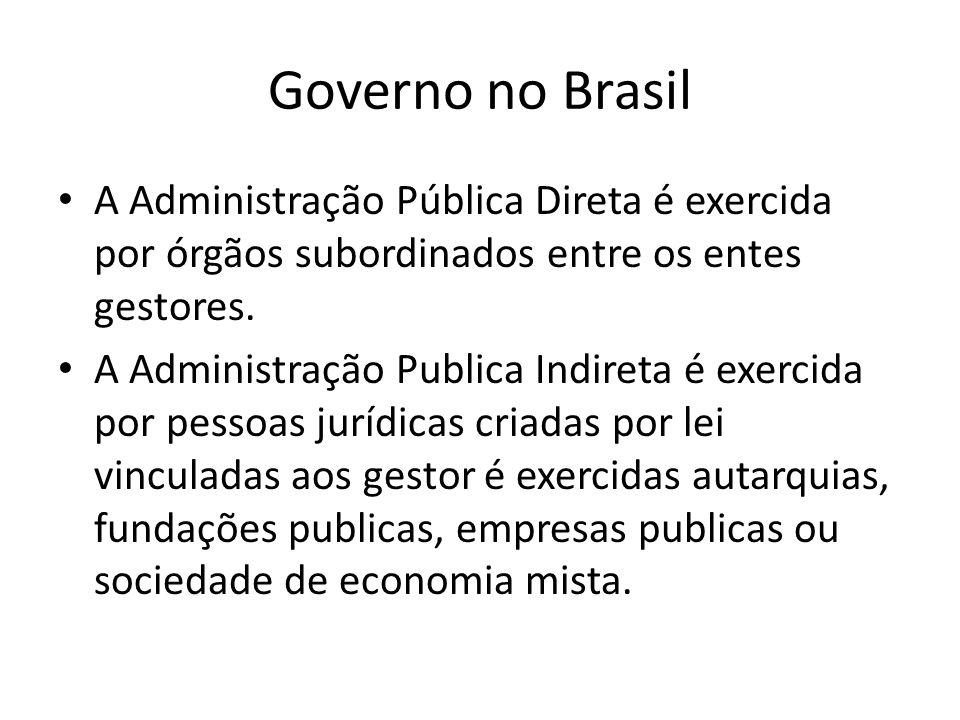 Governo no Brasil A Administração Pública Direta é exercida por órgãos subordinados entre os entes gestores.