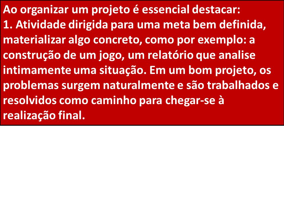 Ao organizar um projeto é essencial destacar: