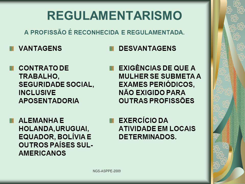 REGULAMENTARISMO A PROFISSÃO É RECONHECIDA E REGULAMENTADA.