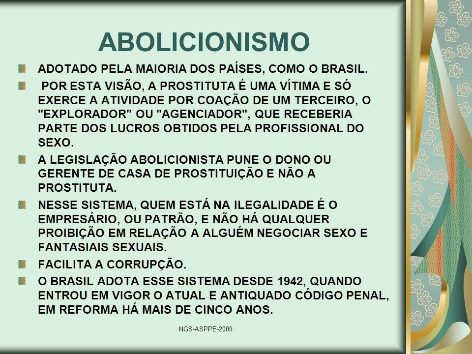 ABOLICIONISMO ADOTADO PELA MAIORIA DOS PAÍSES, COMO O BRASIL.