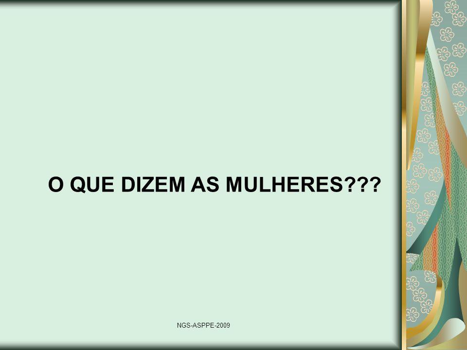 O QUE DIZEM AS MULHERES NGS-ASPPE-2009