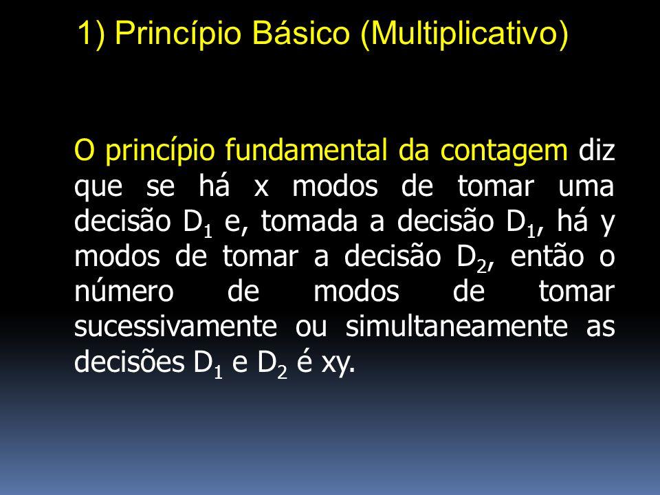 1) Princípio Básico (Multiplicativo)