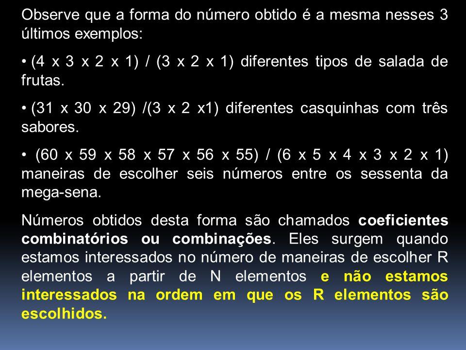 Observe que a forma do número obtido é a mesma nesses 3 últimos exemplos: