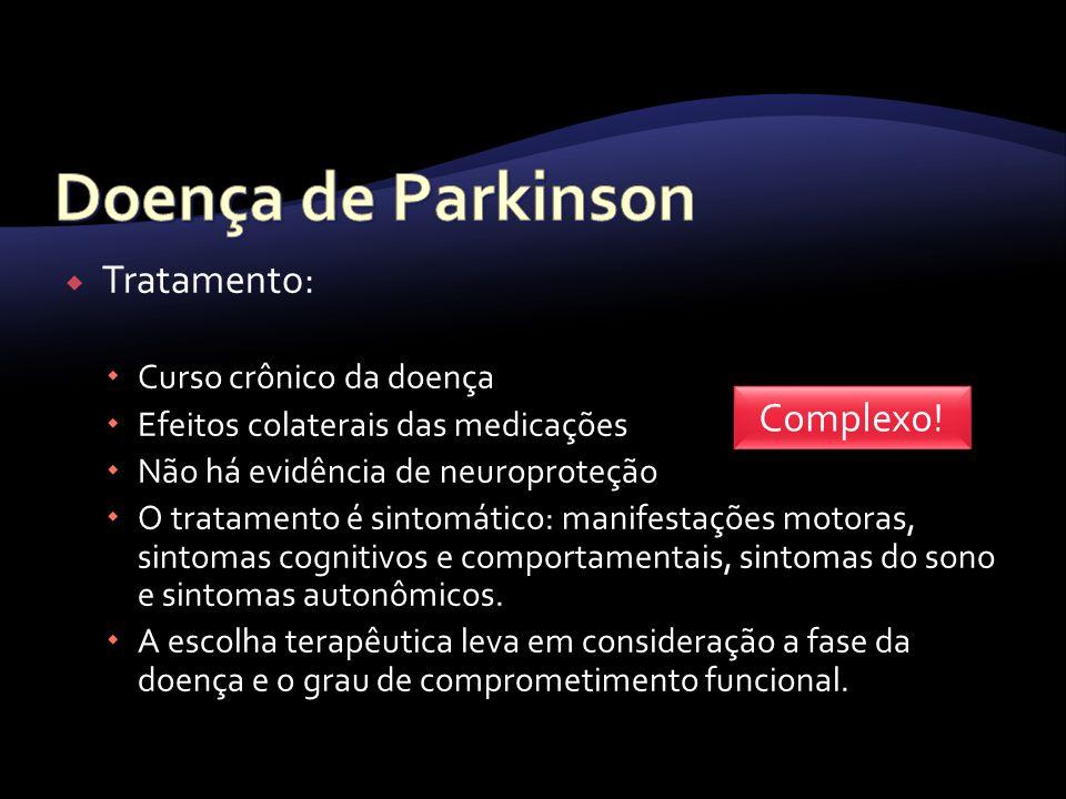 Doença de Parkinson Tratamento: Complexo! Curso crônico da doença