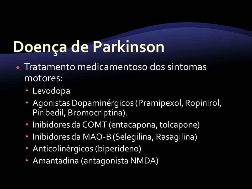Doença de Parkinson Tratamento medicamentoso dos sintomas motores: