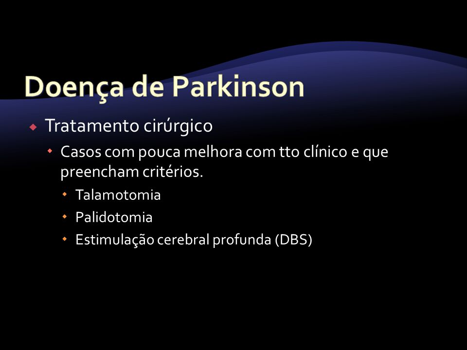 Doença de Parkinson Tratamento cirúrgico