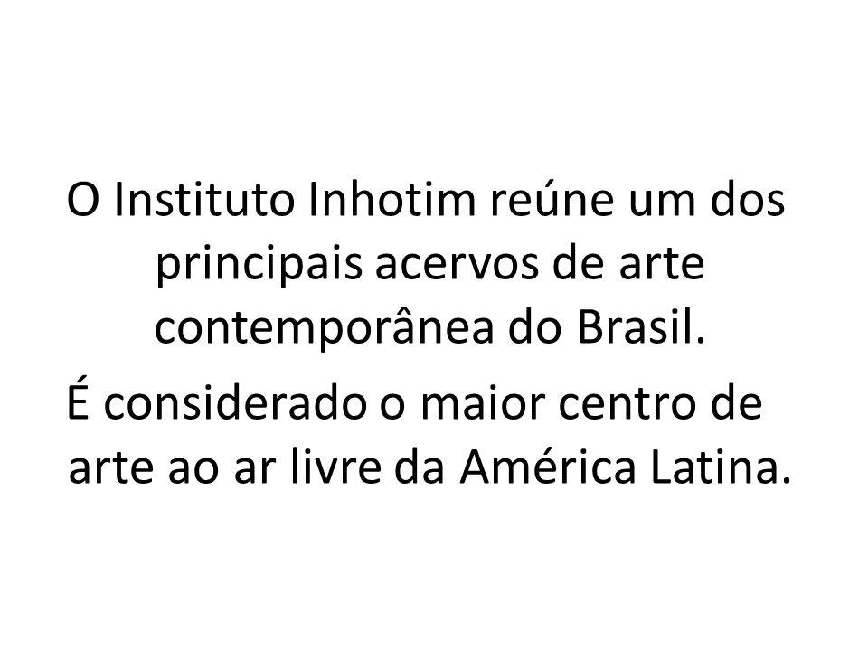 O Instituto Inhotim reúne um dos principais acervos de arte contemporânea do Brasil.