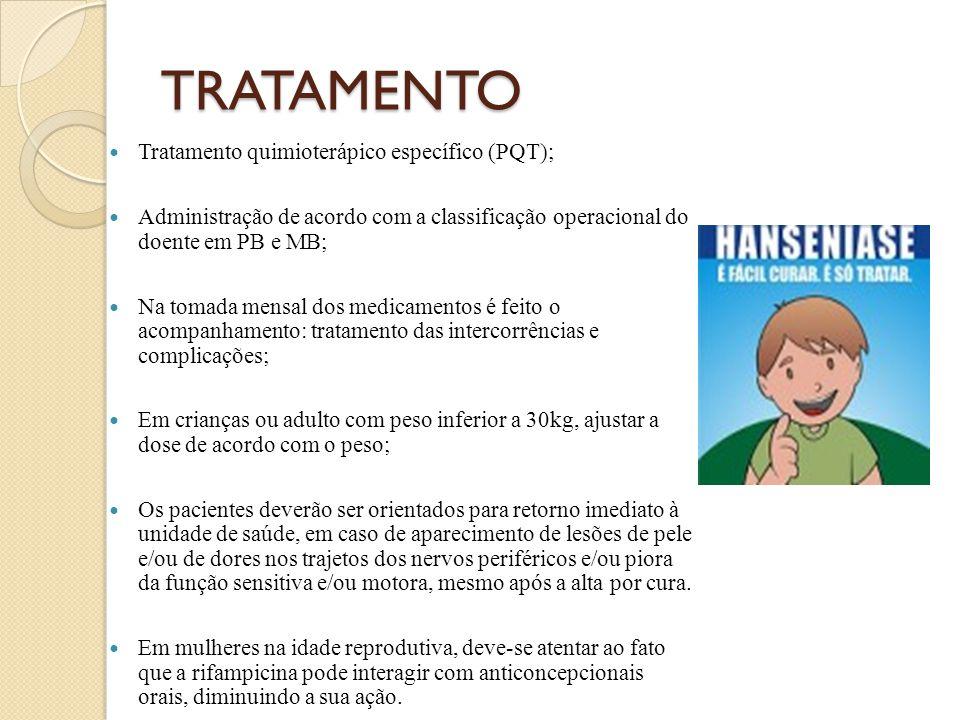 TRATAMENTO Tratamento quimioterápico específico (PQT);