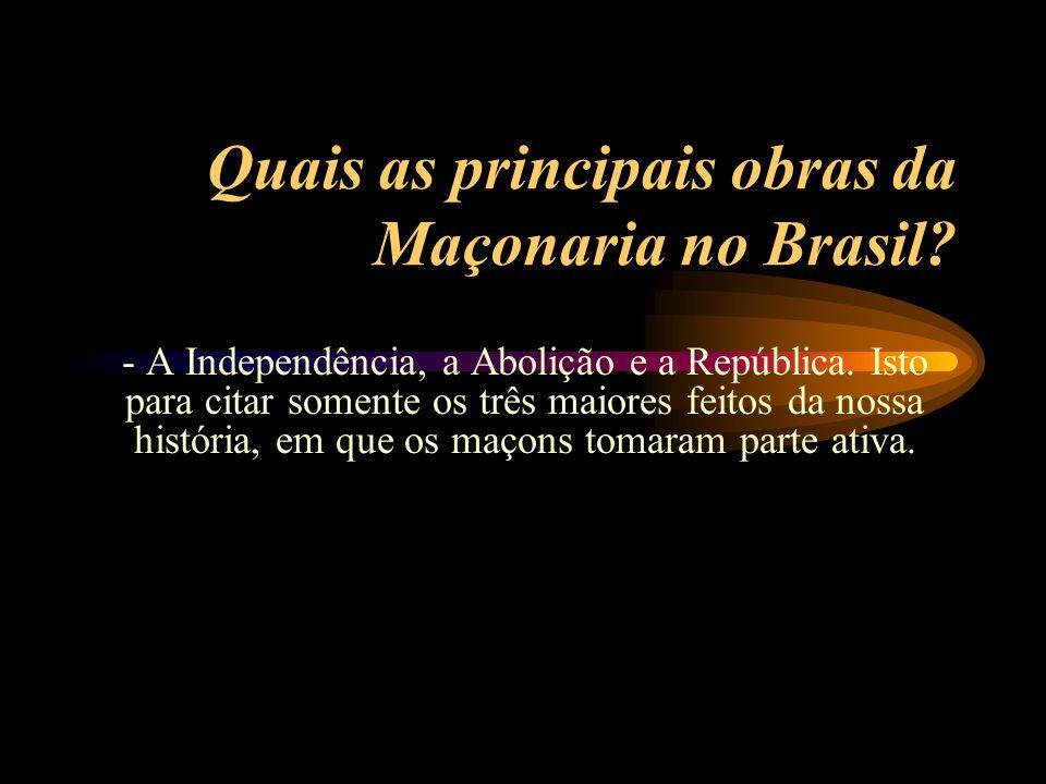 Quais as principais obras da Maçonaria no Brasil