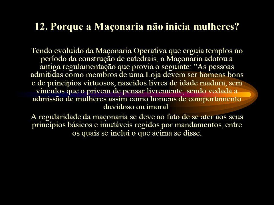12. Porque a Maçonaria não inicia mulheres