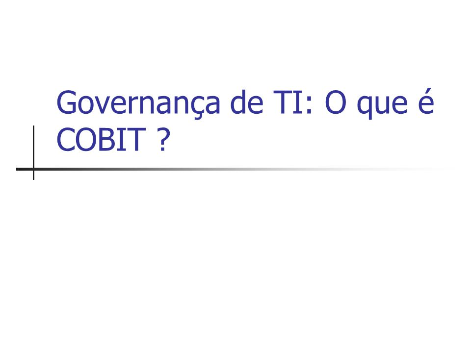 Governança de TI: O que é COBIT