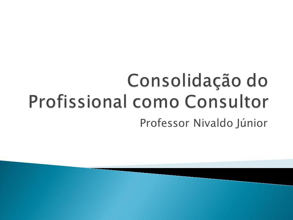 Consolidação do Profissional como Consultor