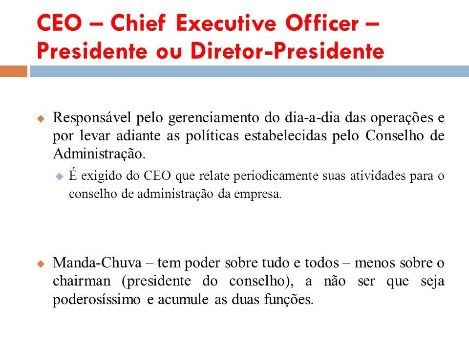 CEO – Chief Executive Officer – Presidente ou Diretor-Presidente