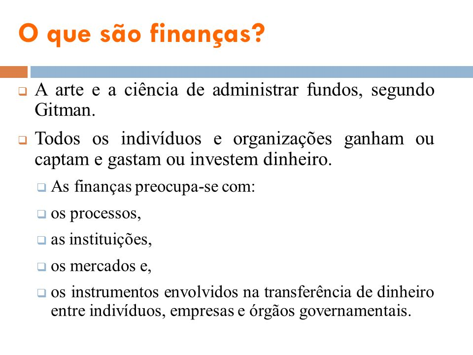 O que são finanças A arte e a ciência de administrar fundos, segundo Gitman.