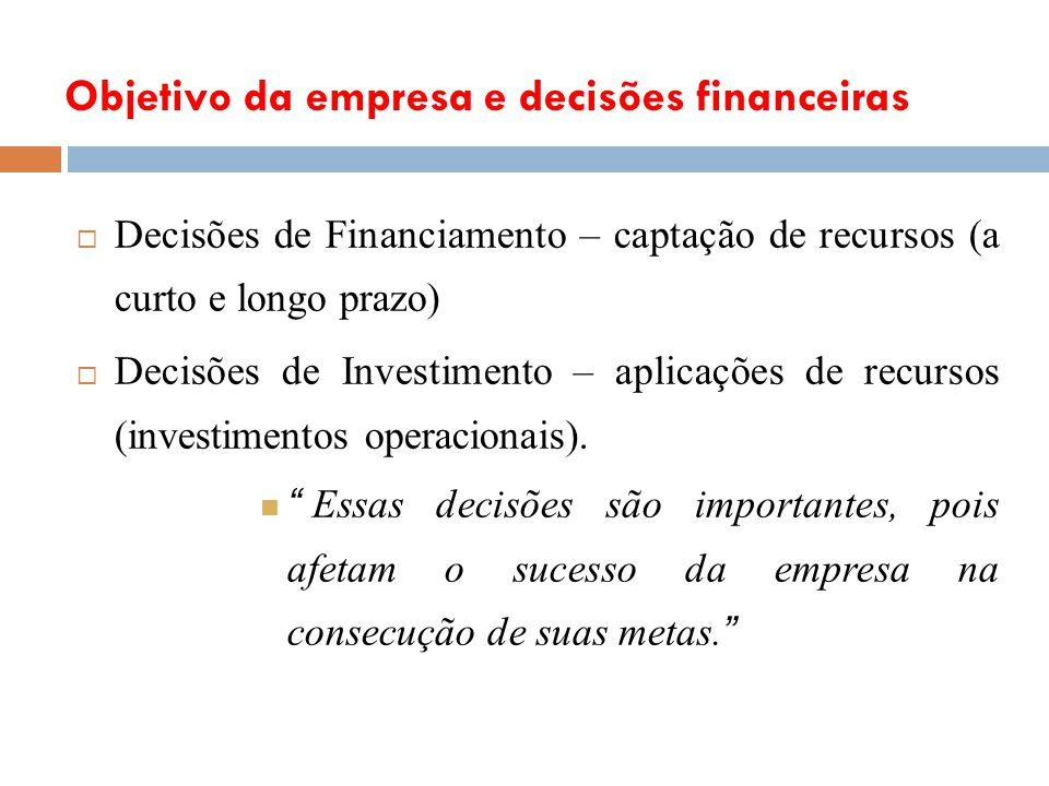 Objetivo da empresa e decisões financeiras