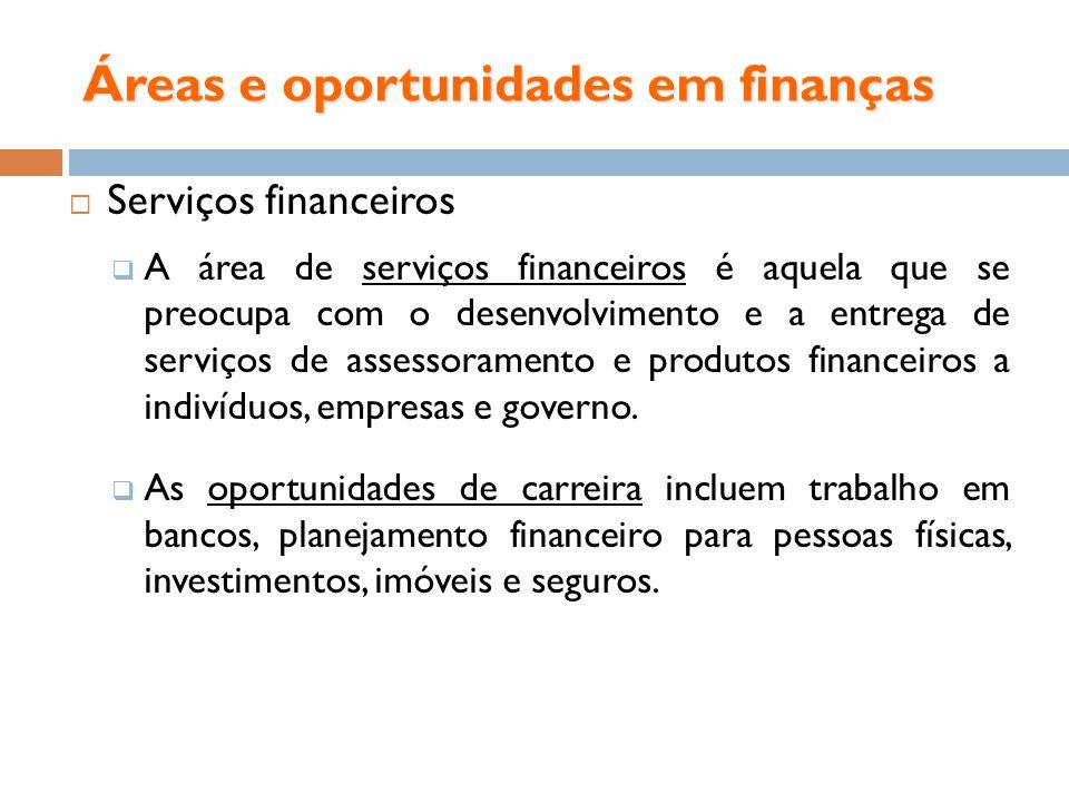 Áreas e oportunidades em finanças