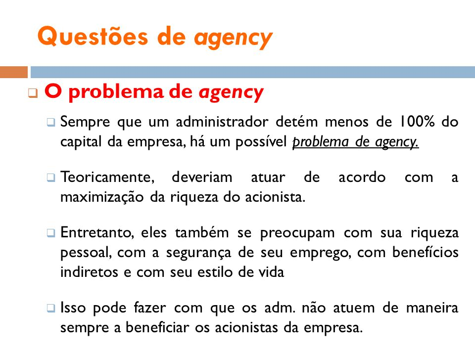 Questões de agency O problema de agency