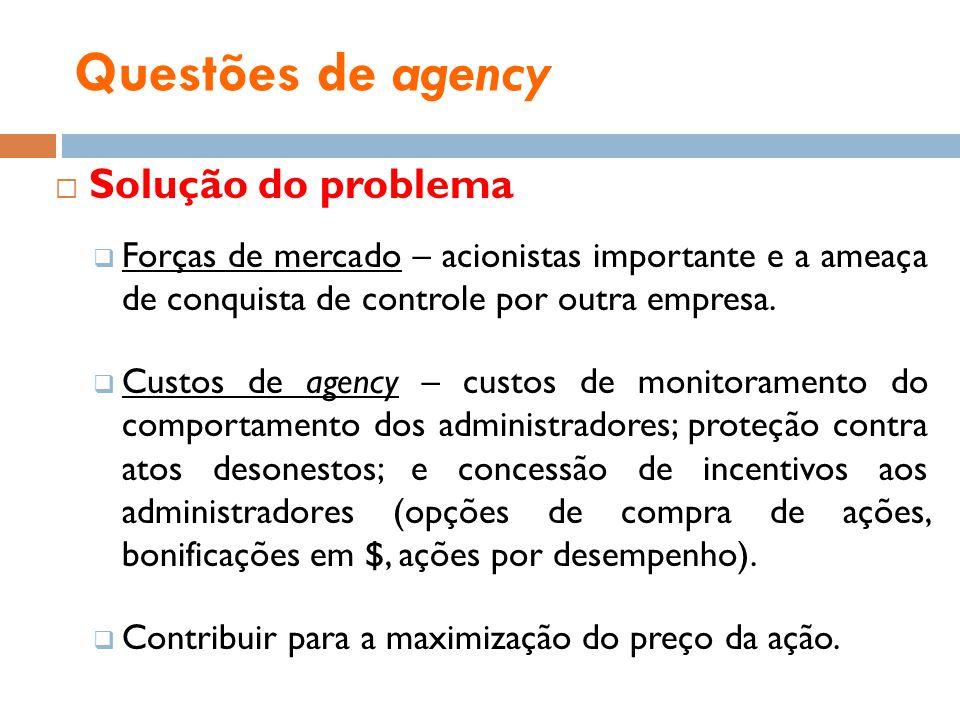 Questões de agency Solução do problema