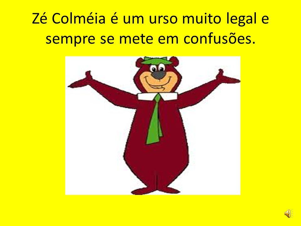 Zé Colméia é um urso muito legal e sempre se mete em confusões.