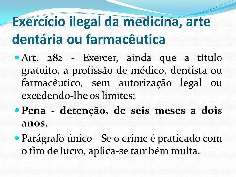 Exercício ilegal da medicina, arte dentária ou farmacêutica