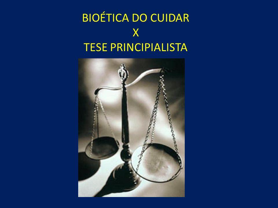 BIOÉTICA DO CUIDAR X TESE PRINCIPIALISTA