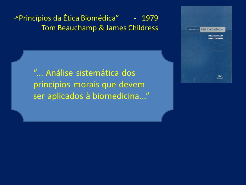 -- Princípios da Ética Biomédica - 1979