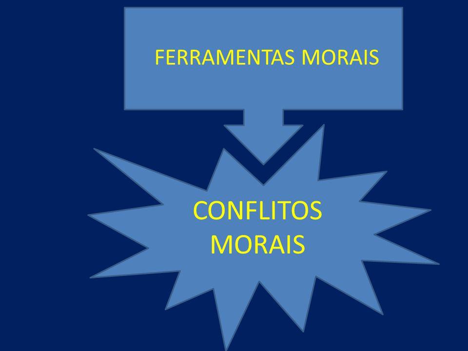 FERRAMENTAS MORAIS CONFLITOS MORAIS