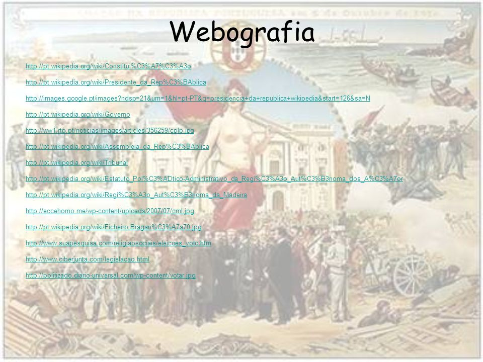 Webografia http://pt.wikipedia.org/wiki/Constitui%C3%A7%C3%A3o