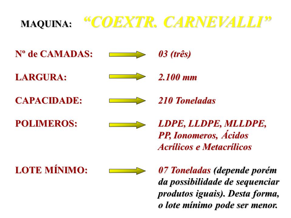 MAQUINA: COEXTR. CARNEVALLI