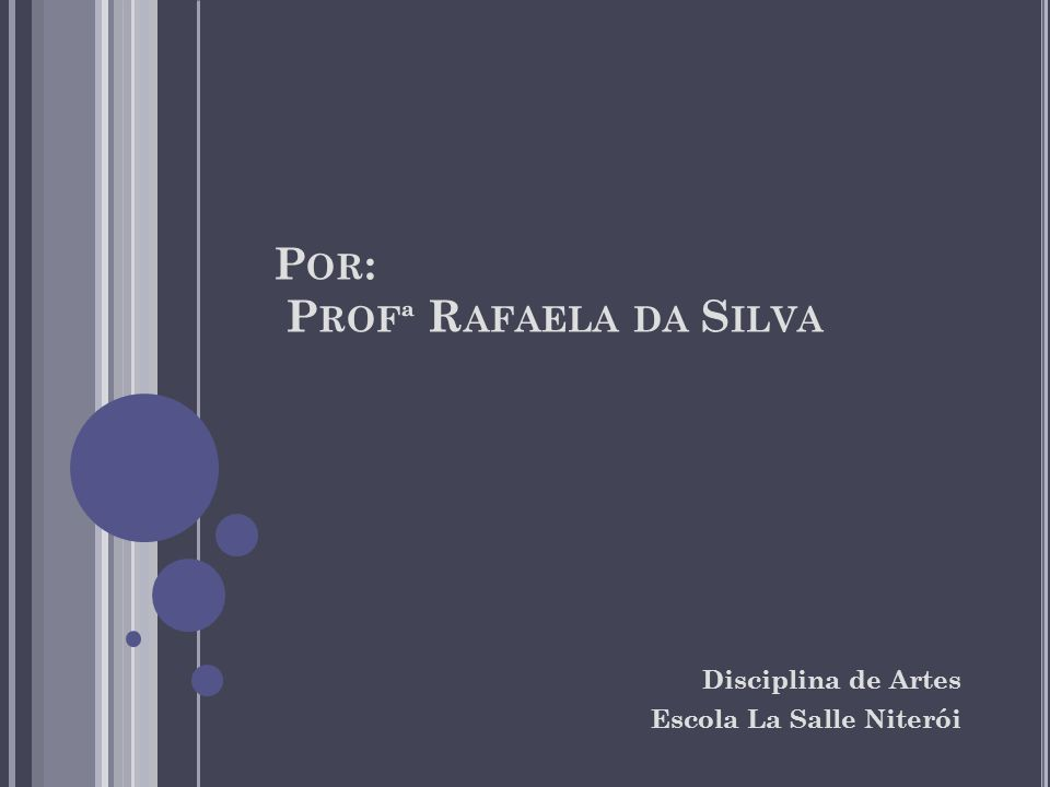 Por: Profª Rafaela da Silva