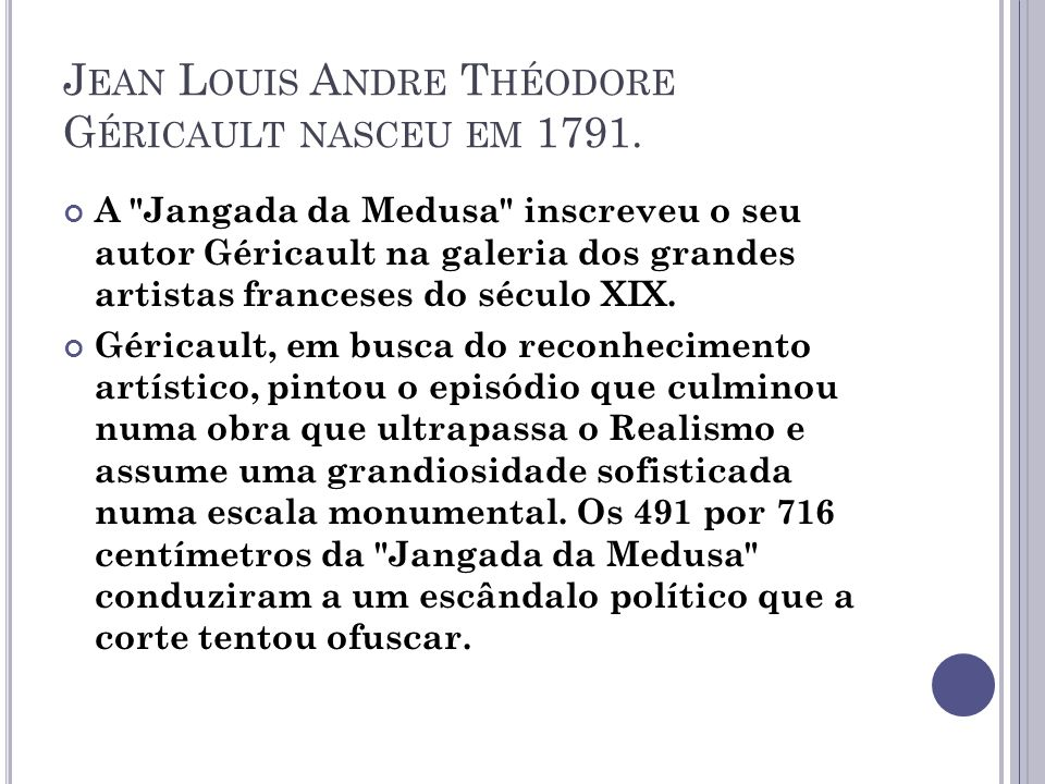 Jean Louis Andre Théodore Géricault nasceu em 1791.