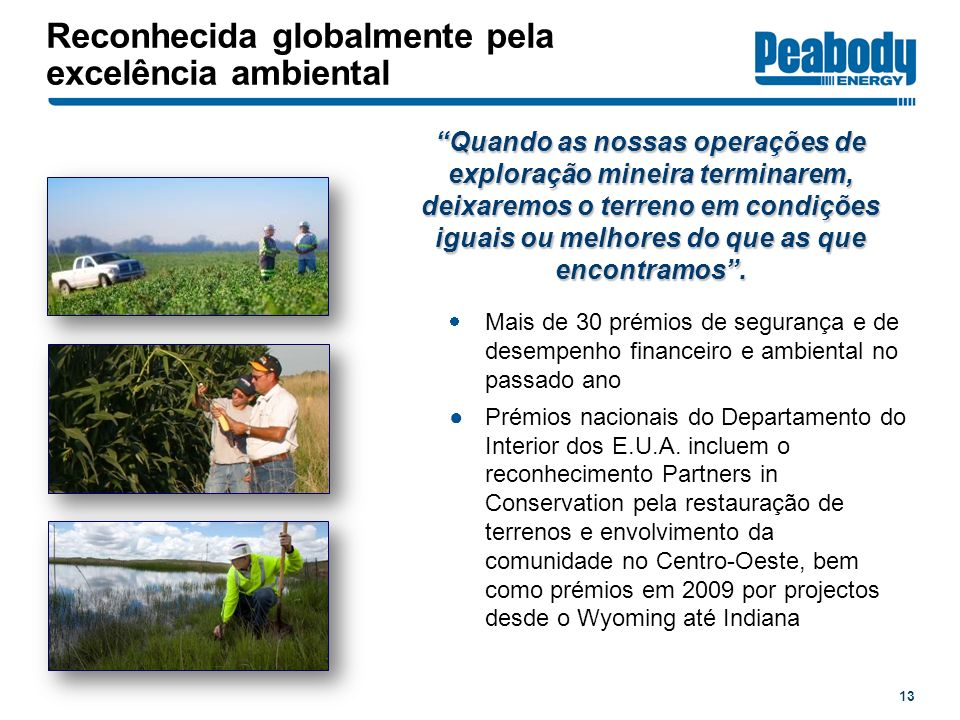 Reconhecida globalmente pela excelência ambiental