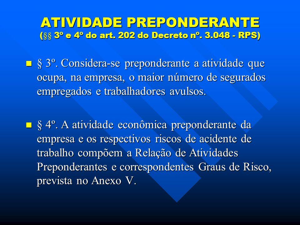 ATIVIDADE PREPONDERANTE (§§ 3º e 4º do art. 202 do Decreto nº. 3