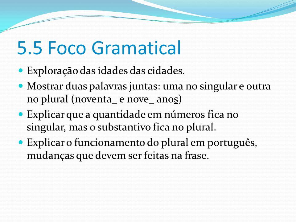 5.5 Foco Gramatical Exploração das idades das cidades.