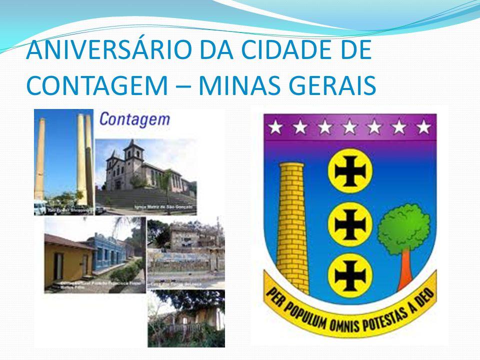 ANIVERSÁRIO DA CIDADE DE CONTAGEM – MINAS GERAIS