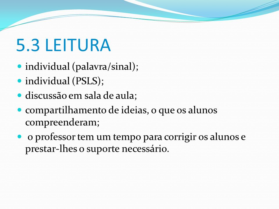 5.3 LEITURA individual (palavra/sinal); individual (PSLS);