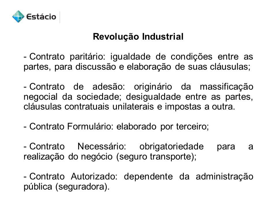 Revolução Industrial Contrato paritário: igualdade de condições entre as partes, para discussão e elaboração de suas cláusulas;