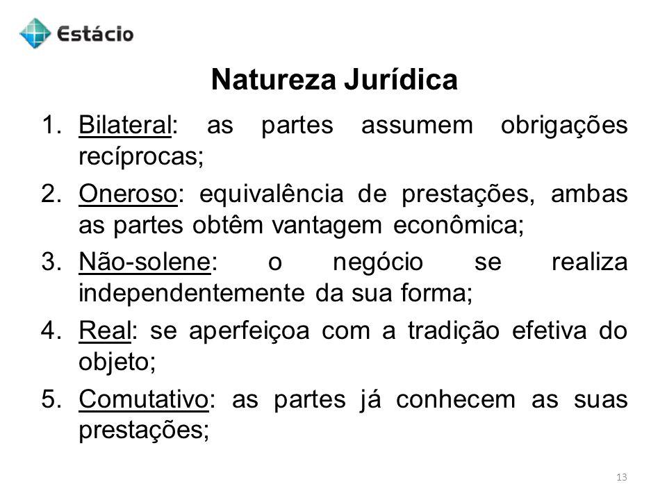 Natureza Jurídica Bilateral: as partes assumem obrigações recíprocas;